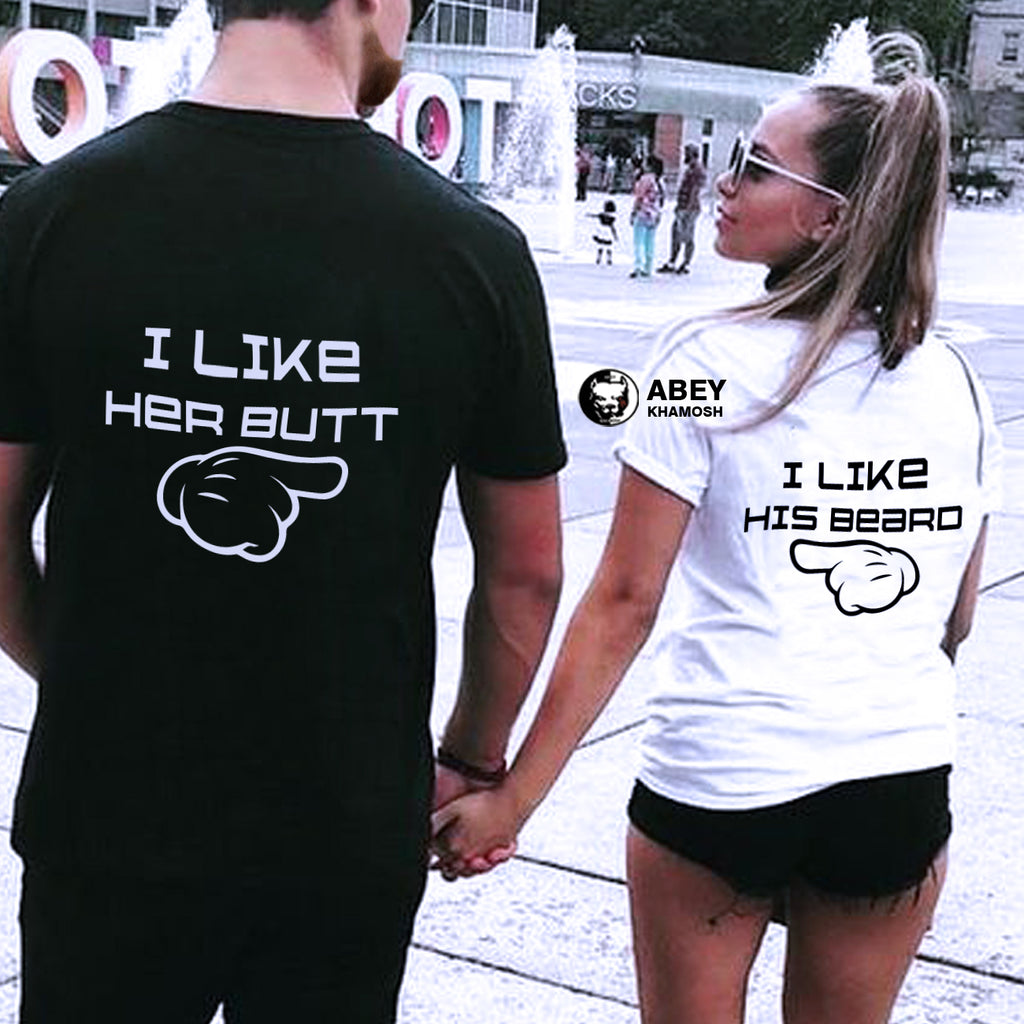 I Like Her Butt & I Like His Beard - Couple T Shirt