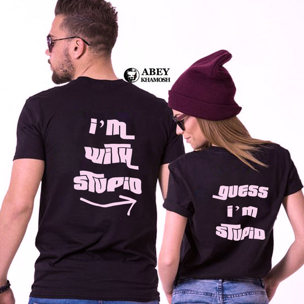 I'm With Stupid & Guess I'm Stupid - Couple T Shirt