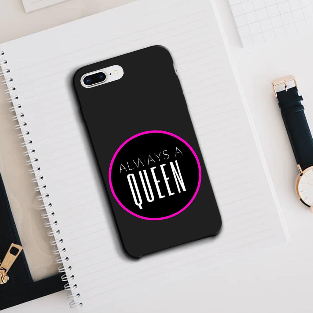 Always a queen - iPhone 8 Plus Case