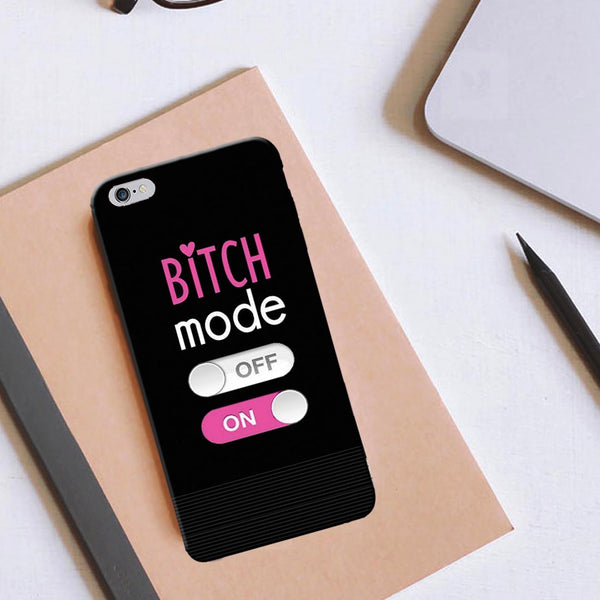 Bitch Mode ON - iPhone 6 Case