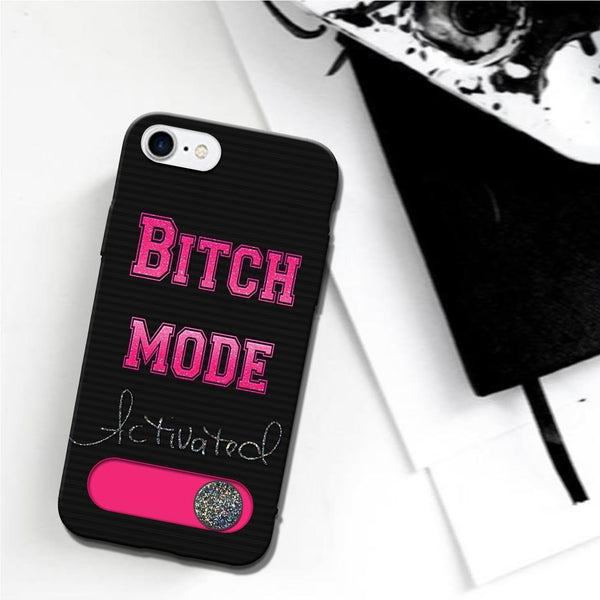 Bitch Mode Activated  - iPhone 7 Case