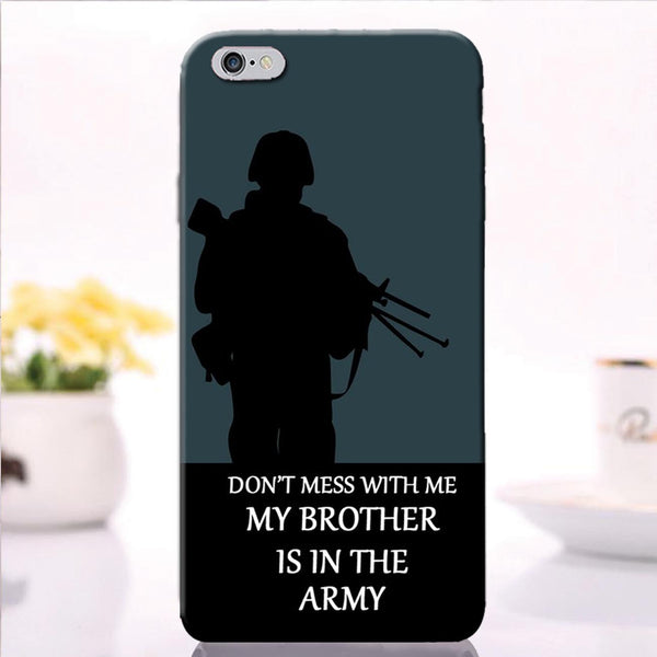 Don't Mess With Me My Brother Is In The Army - iPhone 6 Case