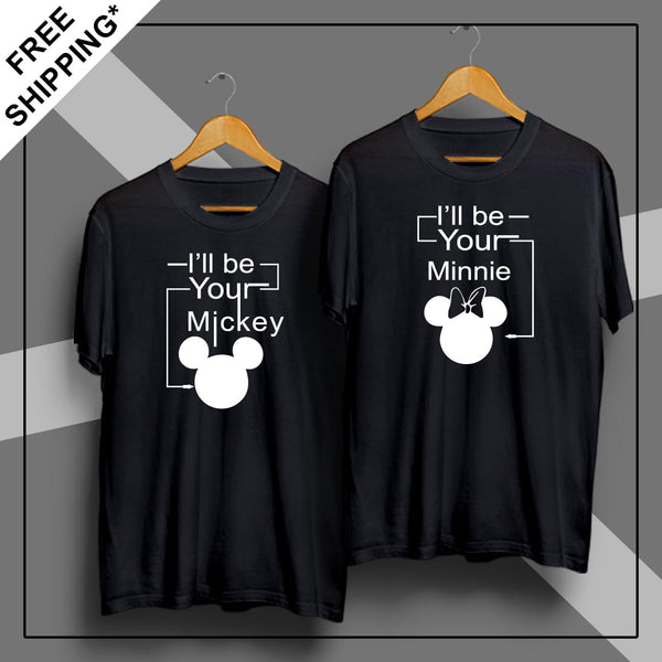 I'll Be Your Mickey &  I'll Be Your Minnie - Couple T Shirt