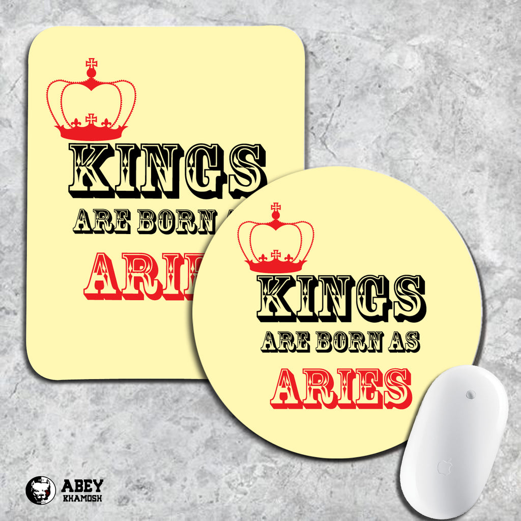 Kings are Born as Aries Mouse Pad