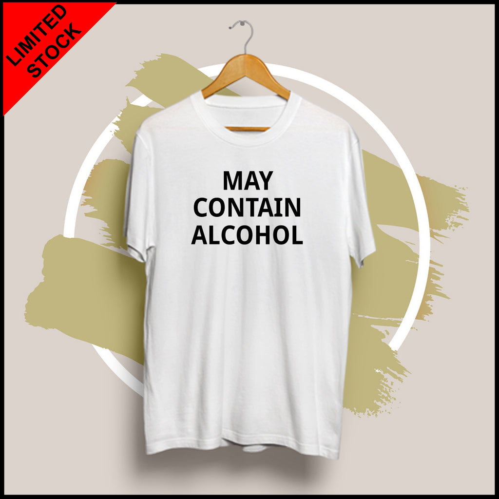 May Contain Alcohol  - Half Sleeve Cotton T-Shirt