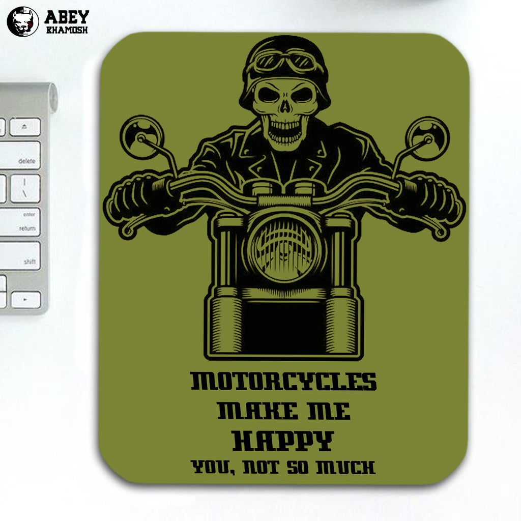 Motorcycles Make Me Happy Mouse Pad