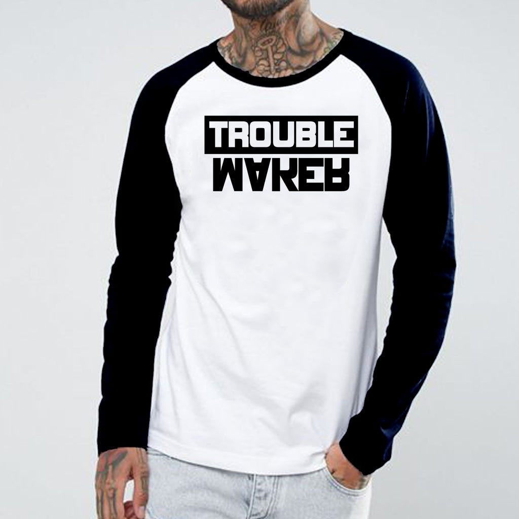 Trouble Maker - Full Sleeve Cotton T-Shirt