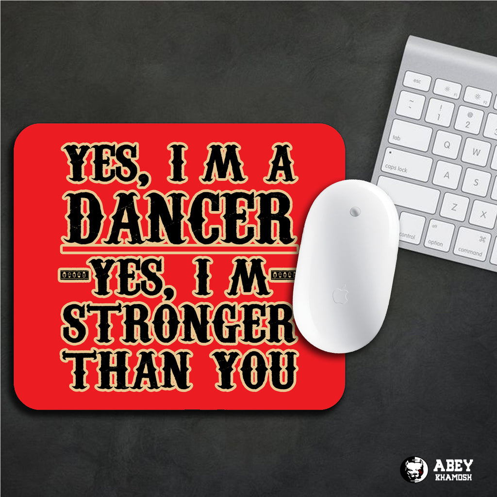Yes I m Dancer Mouse Pad