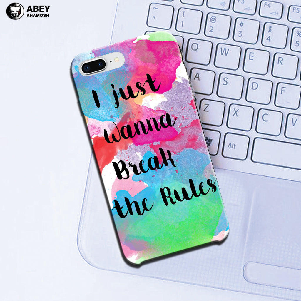 I Just Wanna Break The Rules - iPhone 8 Plus Case