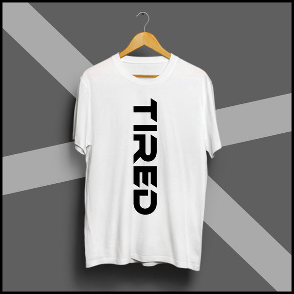 Tired - Half Sleeve Cotton T-Shirt