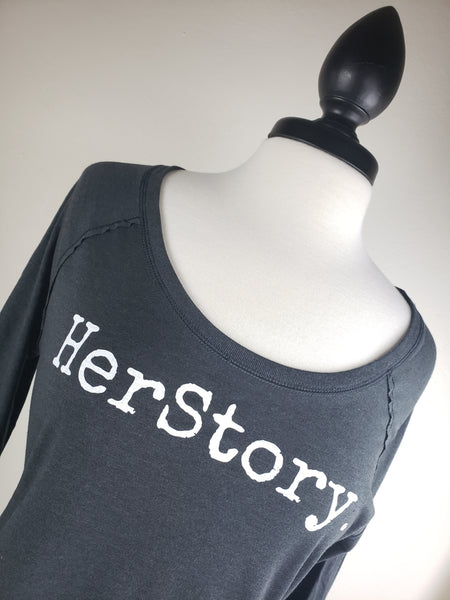 HerStory. Long Sleeved Tee in Graphite + White Lettering
