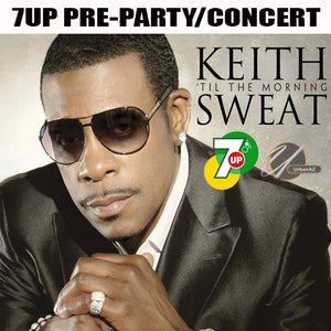 7up Keith Sweat Pre-Party/Concert Tickets ($20)
