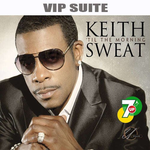 KEITH SWEAT 7-UP VIP SUITE ($75)