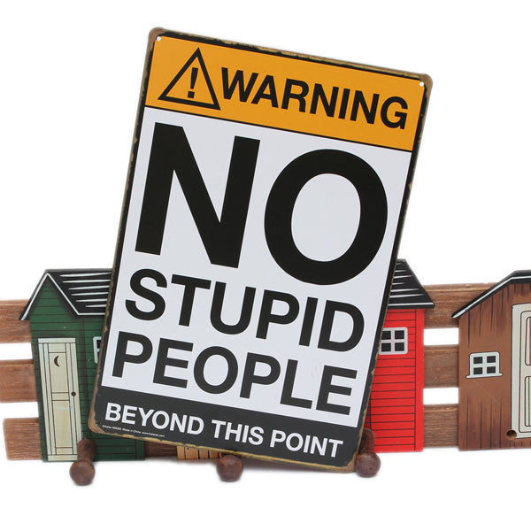 No Stupid People Tin Sign, Vintage Metal Plaque Wall Decor