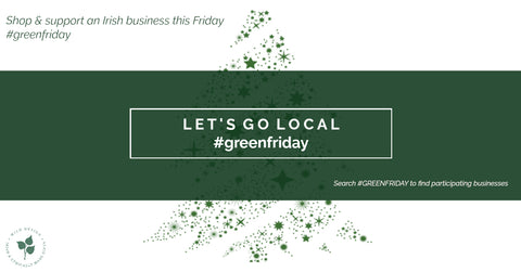Green Friday, Black Friday, Cyber Monday, Shop Local, Support Small Business,