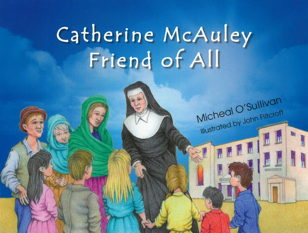 'Catherine McAuley Friend of All' by Micheal O'Sullivan