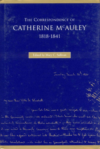 The correspondence of Catherine McAuley, 1818–1841 by Mary C Sullivan rsm
