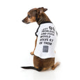 99 Problems Shirt for Dogs