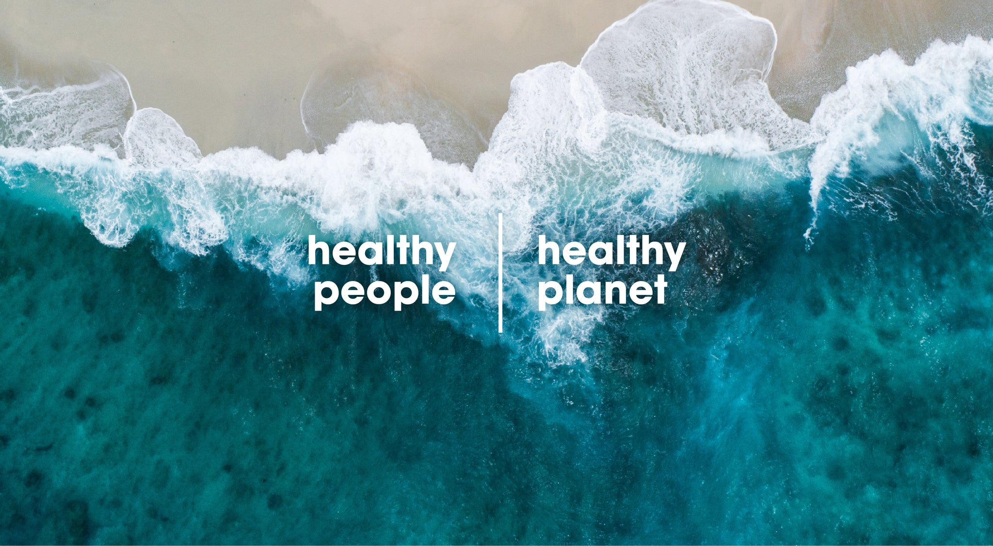 Healthy people. Healthy Planet.