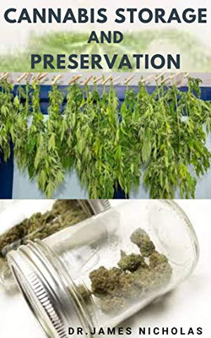 CANNABIS STORAGE AND PRESERVATION: Definitive Guide To Storing And Preserving Marijuana The Perfect Way