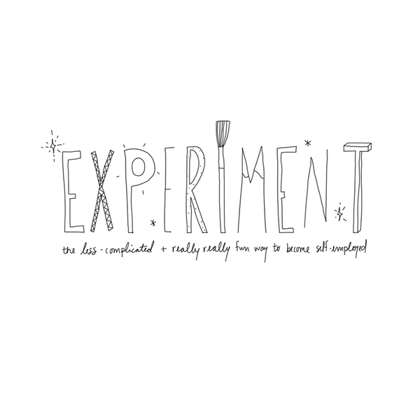 EXPERIMENT Ebook (The less-complicated + reallyreally fun way to become self-employed)