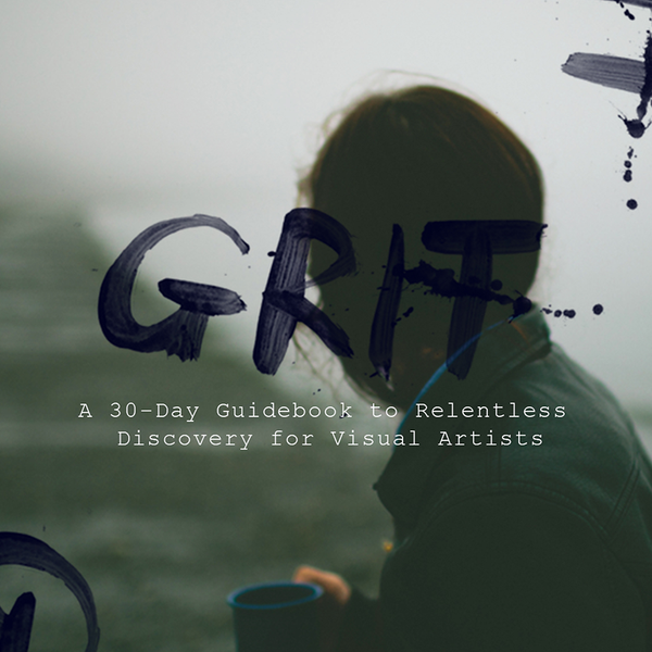 GRIT: A 30-Day Guidebook to Relentless Discovery for Visual Artists