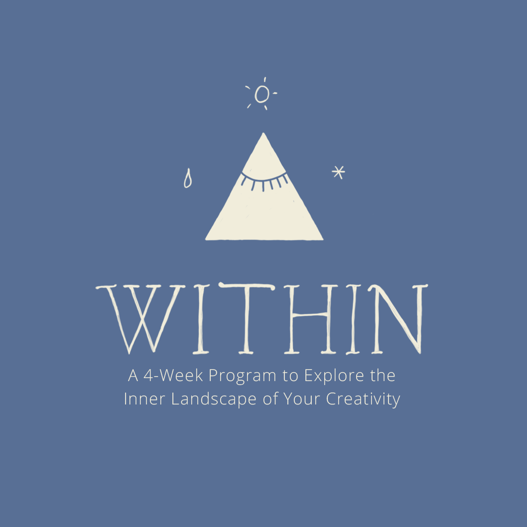 WITHIN: A 4-Week Program to Explore the Inner Landscape of Your Creativity