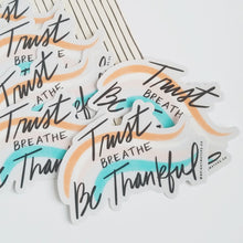 Trust // Breathe // Be Thankful Sticker