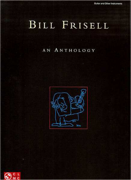 Bill Frisell An Anthology Song Book