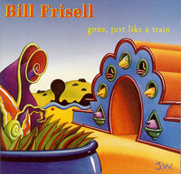 Bill Frisell - Gone, Just Like A Train CD