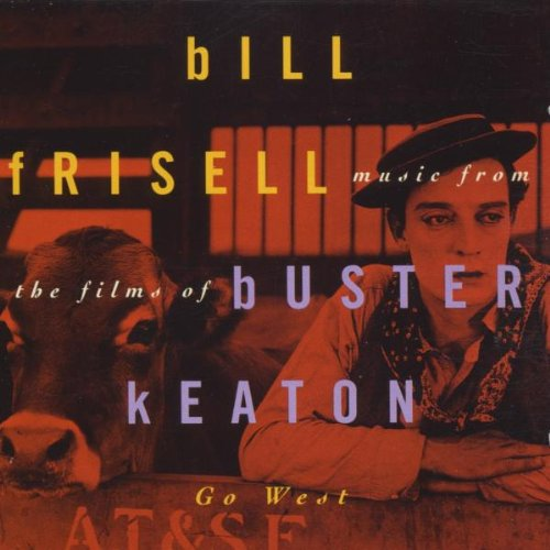 Bill Frisell - Music for the Films of Buster Keaton - Go West