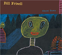 Bill Frisell - Ghost Town CD