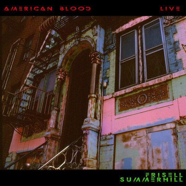 American Blood - Summerhill / Frisell