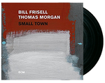 Bill Frisell and Thomas Morgan - Small Town - LP