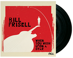 Bill Frisell - When You Wish Upon A Star - LP