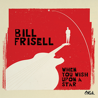 Bill Frisell - When You Wish Upon A Star - CD