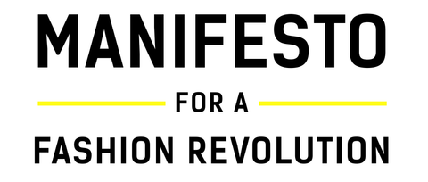 Manifesto for a Fashion Revolution