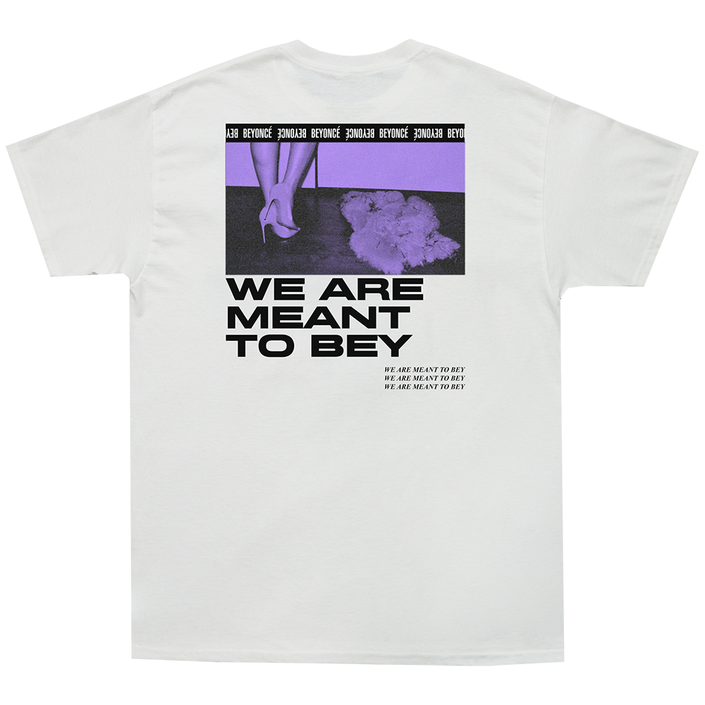 We Are Meant To Bey Tee