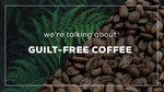 How to Become a 'Greener' Coffee Drinker