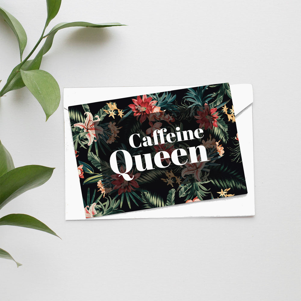 Caffeine Queen Card - Maverick Coffee Co.