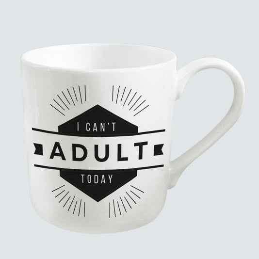 I Can't Adult Today Coffee Cup