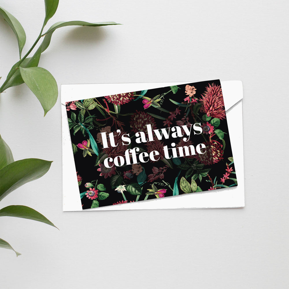 It's Always Coffee Time Card