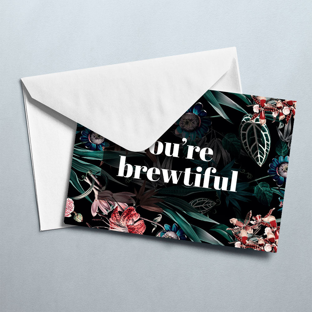 You're Brewtiful Card - Maverick Coffee Co.