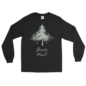 Forests Please! Long Sleeve T-Shirt