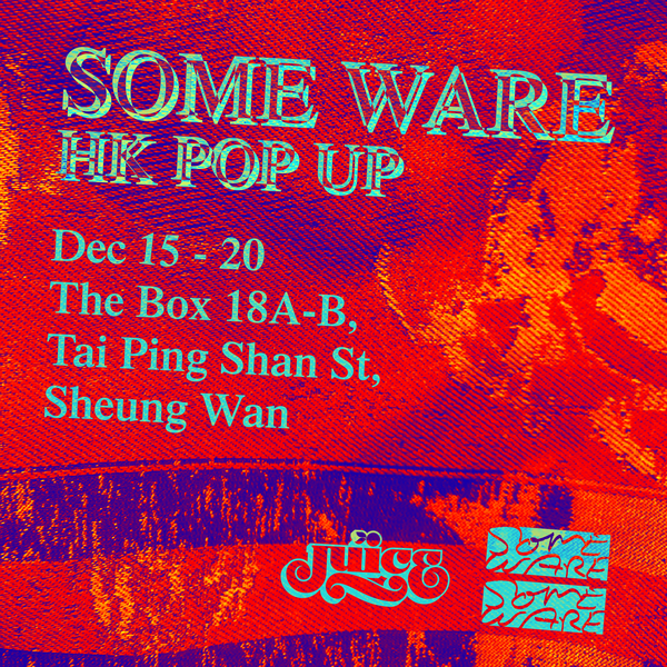 SOME WARE HONG KONG POP UP