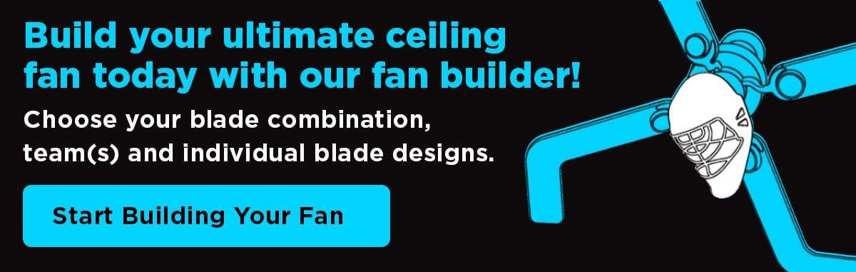 Build your fan today with our fan builder.