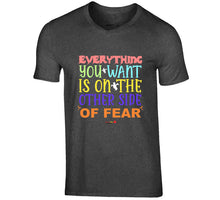 Classic T-shirt Charcoal Grey - Everything You Want Is On The Other Side Of Fear