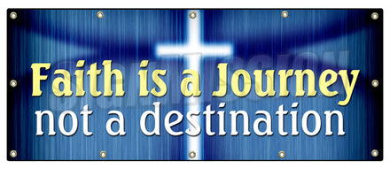 Faith Is A Journey Not A Banner