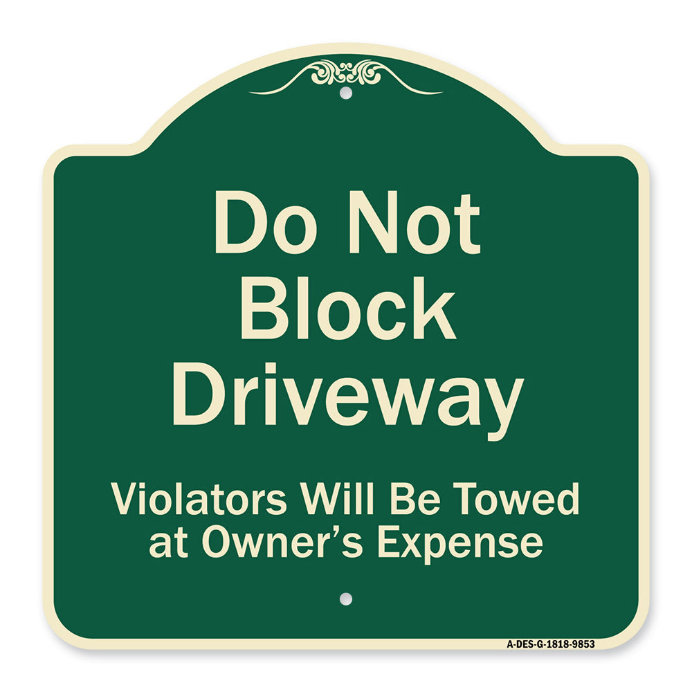 Do Not Block Driveway Violators Will Be Towed At Owner Expense