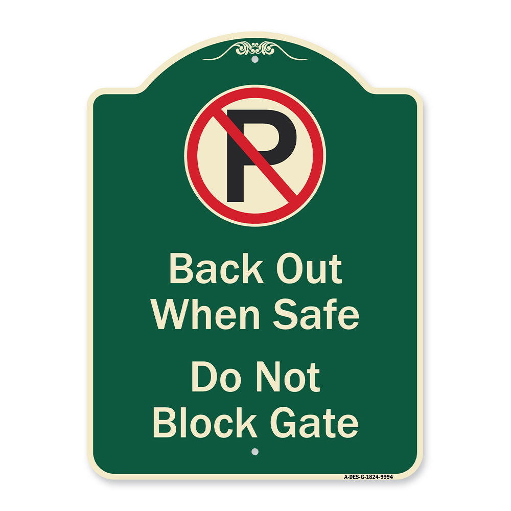 Back Out When Safe Do Not Block Gate With No Parking Symbol